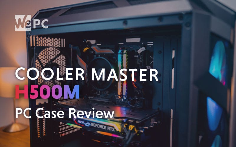 Cooler Master MasterCase H500M PC Case Review