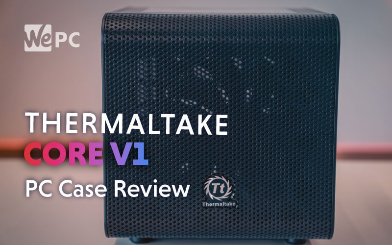 Thermaltake Core V1 Case Review