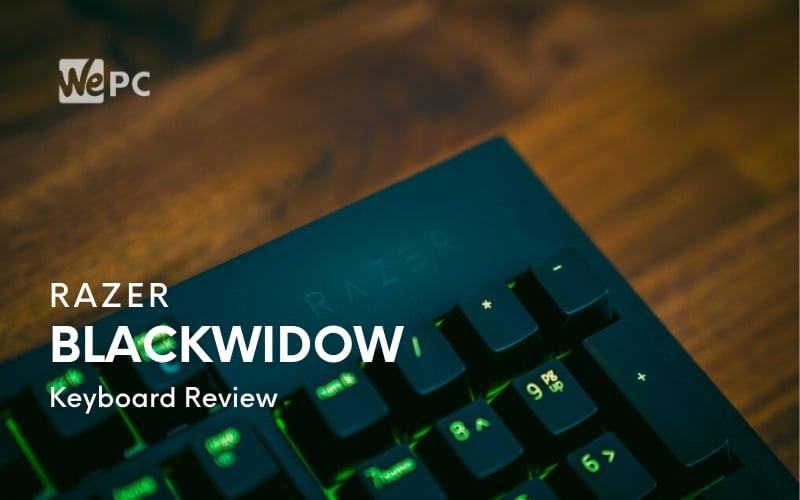 Razer BlackWidow 2019 Keyboard Review