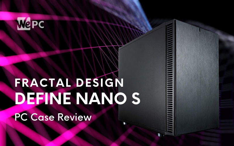 Fractal Design Nano S PC Case Review