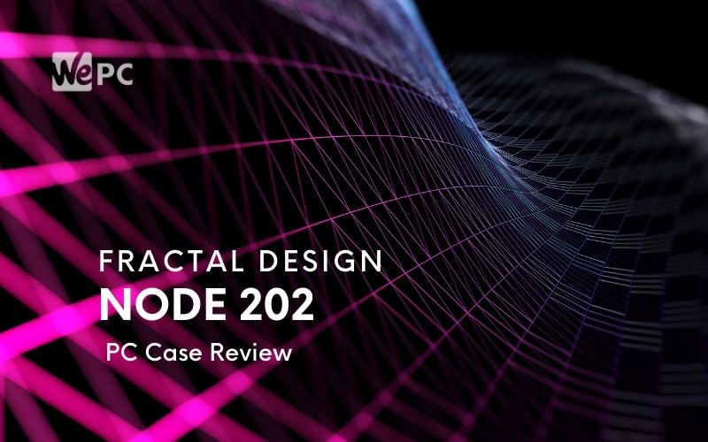 Fractal Design Node 202 PC Case Review