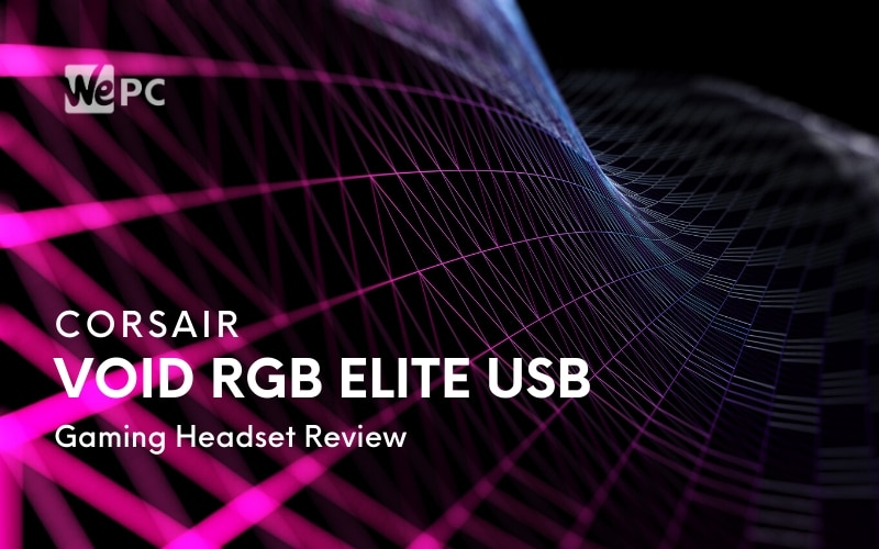 Corsair Void RGB Elite USB Gaming Headset Review