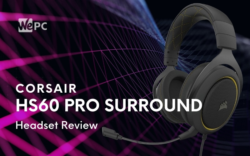 corsair-hs60-pro-surround-gaming-headset-review