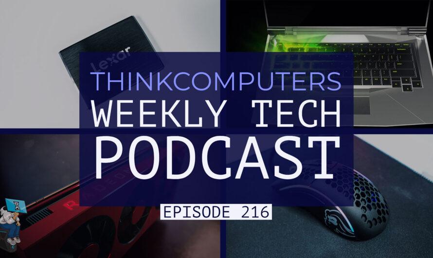 ThinkComputers Podcast #216