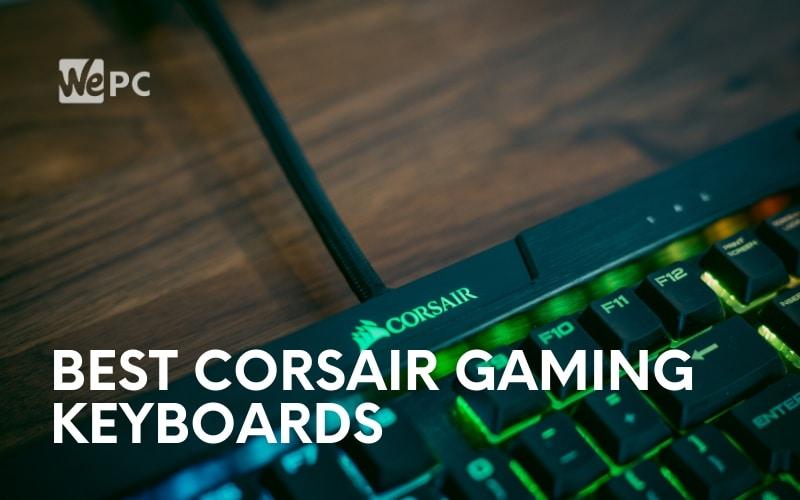 Best Corsair Gaming Keyboards
