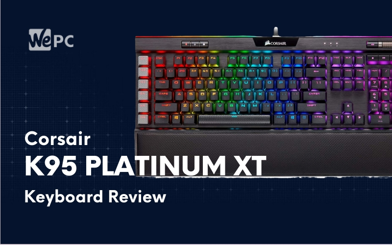 Corsair K95 RGB Platinum XT Keyboard Review
