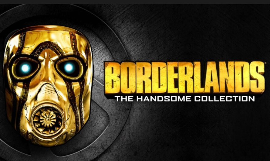 Borderlands: The Handsome Collection is now Free on Epic Games Store
