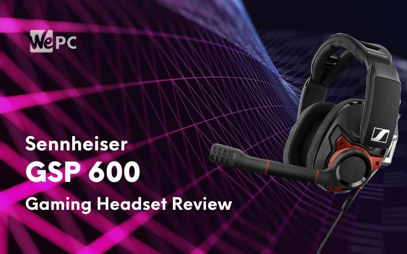 Sennheiser GSP600 Headset Review