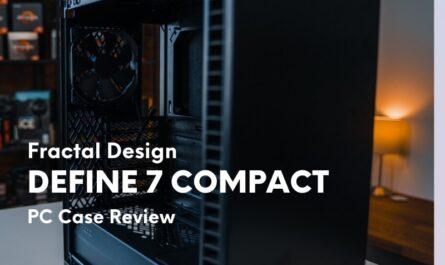 fractal-design-define-7-compact-pc-case-review