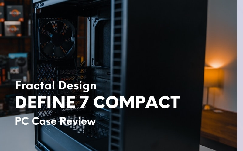 fractal-design-define-7-compact-pc-case-review