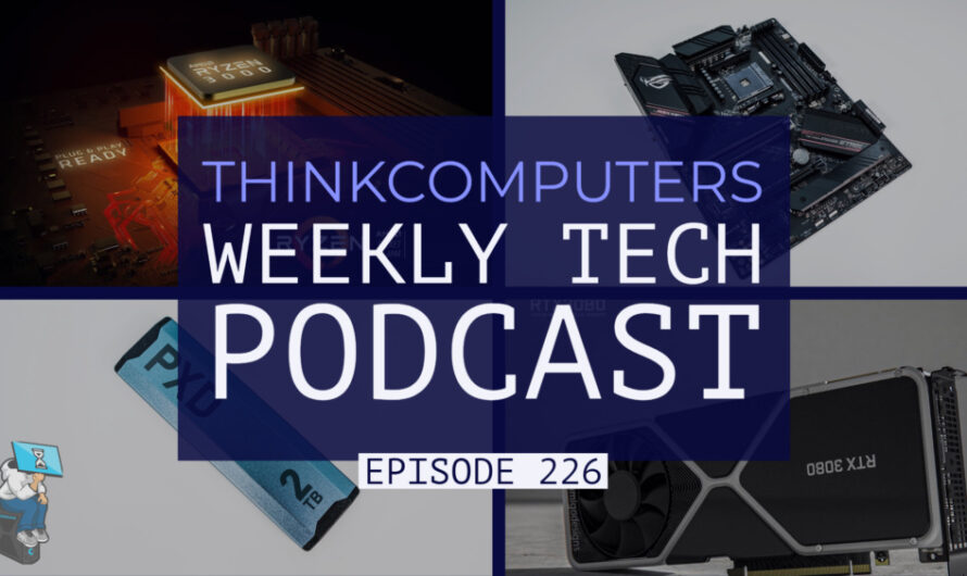 ThinkComputers Podcast #226
