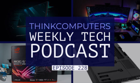 thinkcomputers-podcast-#228
