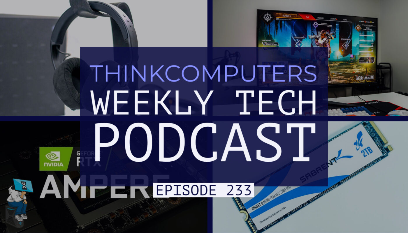 thinkcomputers-podcast-#233