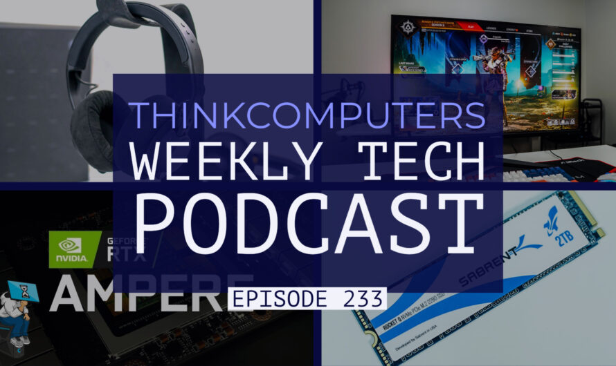 ThinkComputers Podcast #233