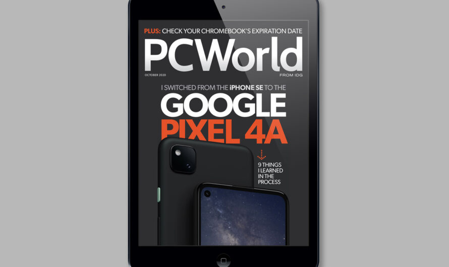 PCWorld's October Digital Magazine: I switched from the iPhone SE to the Pixel 4a