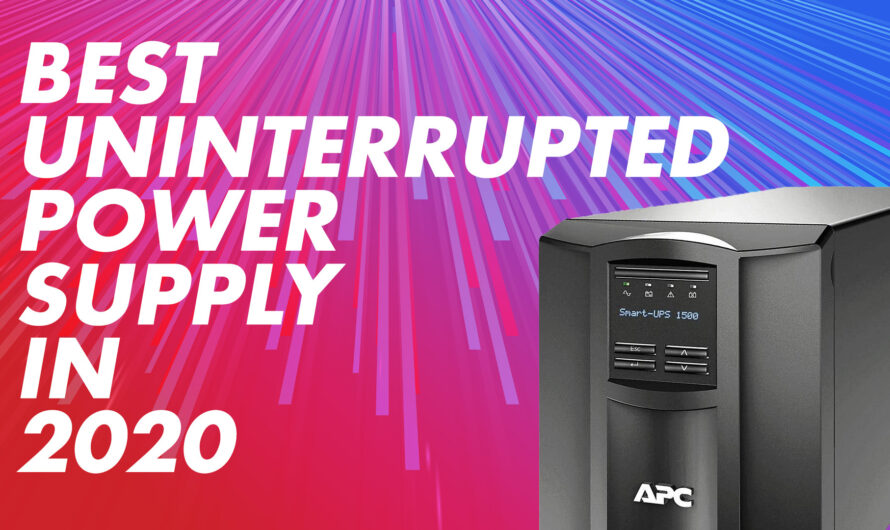 Best Uninterrupted Power Supplies In 2020 (Gaming, Servers, Multiple Outlets, And General Use)