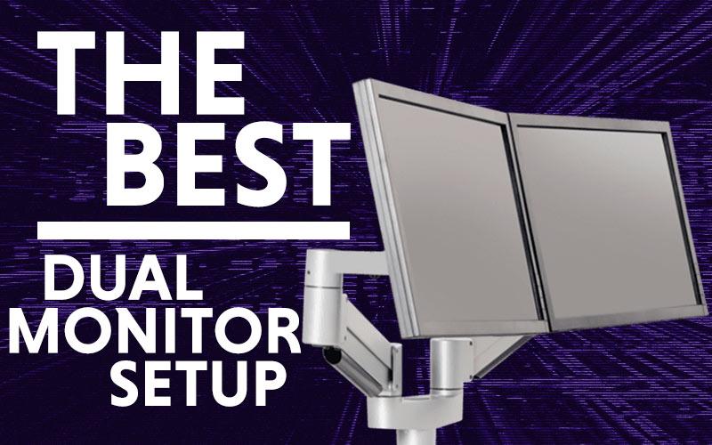 Best Dual Monitor Setup