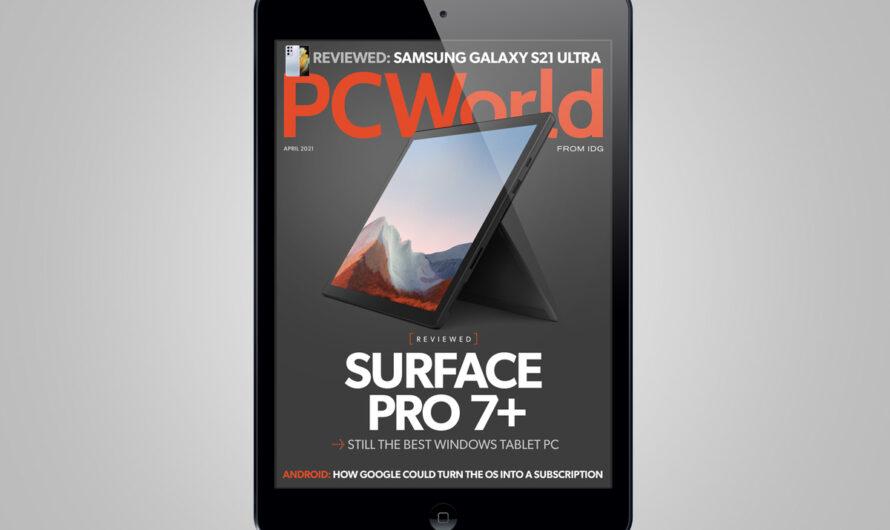 PCWorld's April digital magazine: Surface Pro 7+ reviewed