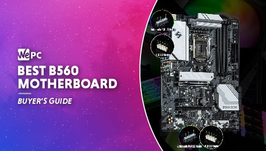 The Best B560 Motherboard