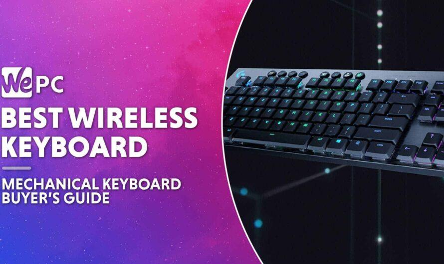 Best Wireless Mechanical Keyboards