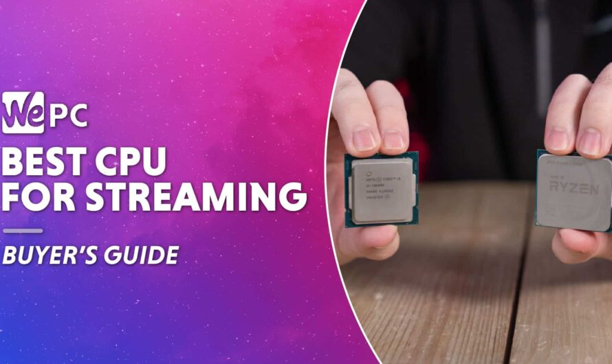Best CPU For Streaming