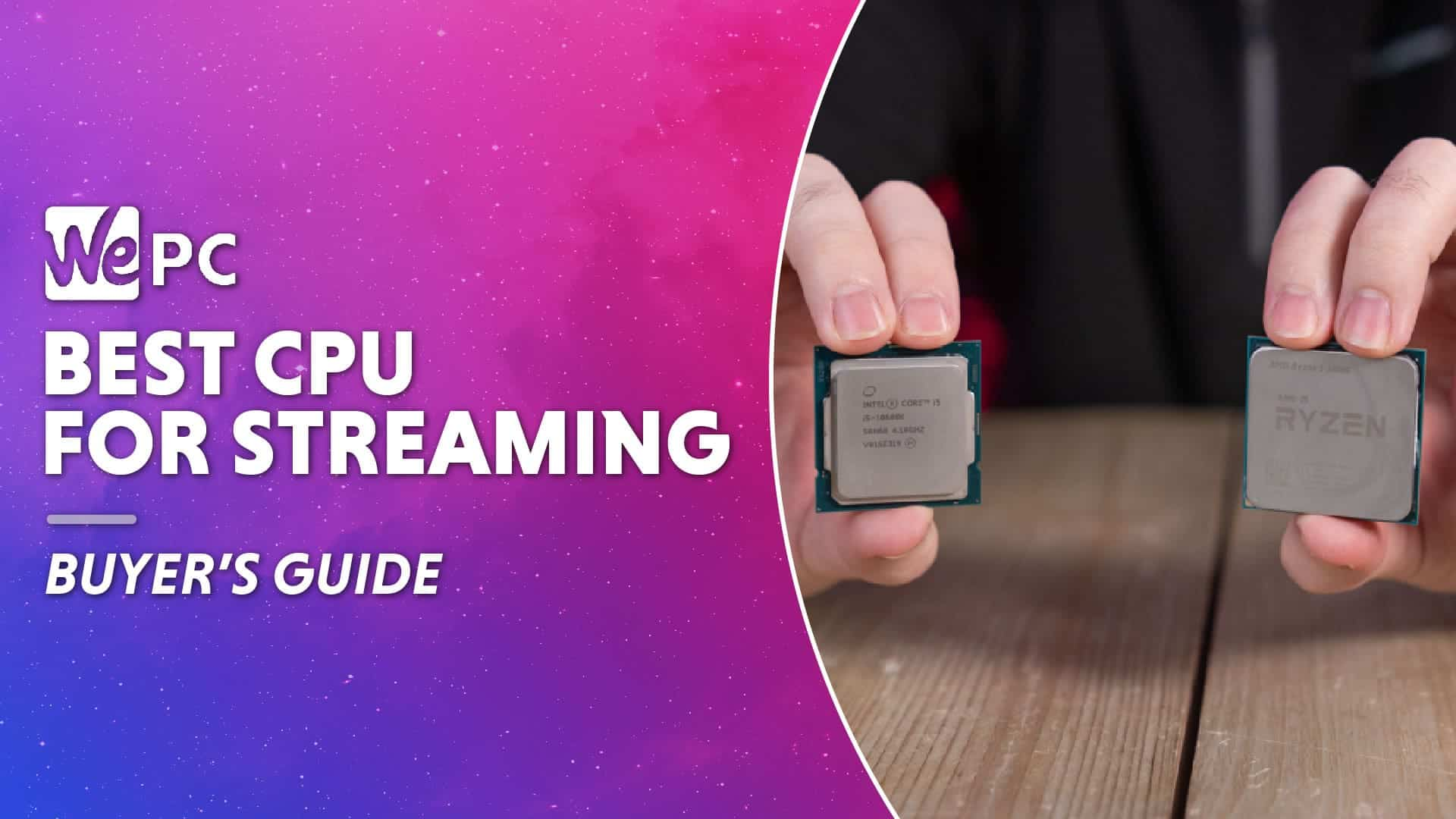 WEPC Best CPU for streaming Featured image 01